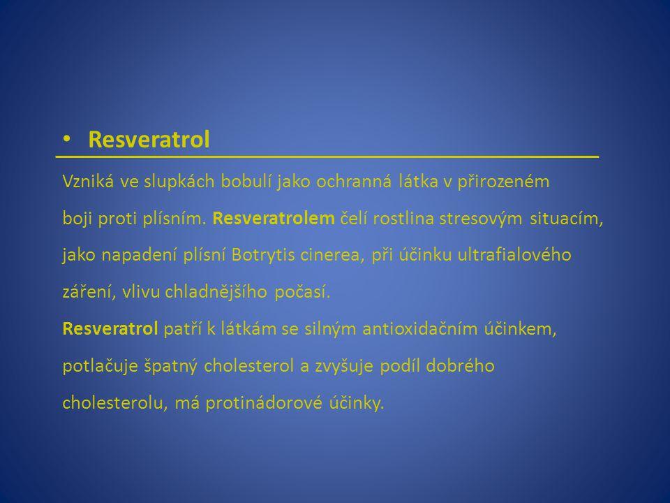 Resveratrol Vzniká ve slupkách bobulí jako ochranná látka v přirozeném boji proti plísním. Resveratrolem čelí rostlina stresovým situacím, jako napade