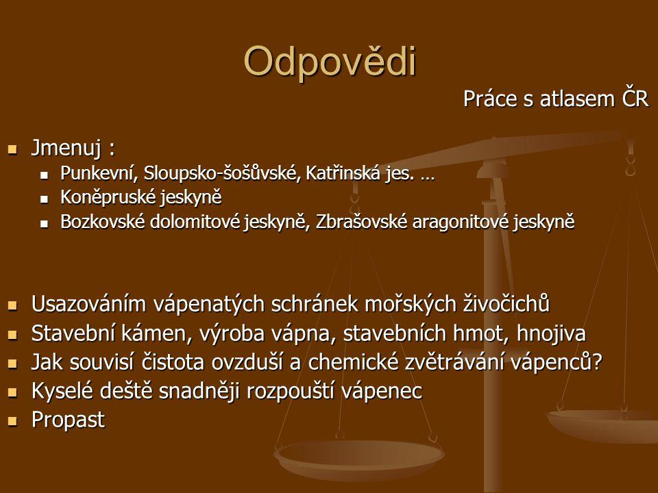 Odpovědi Jmenuj : Jmenuj : Punkevní, Sloupsko-šošůvské, Katřinská jes.