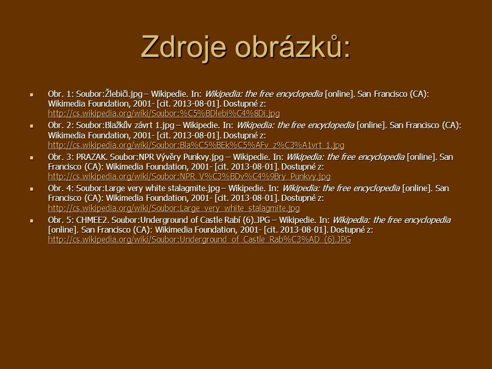 Zdroje obrázků: Obr.1: Soubor:Žlebiči.jpg – Wikipedie.
