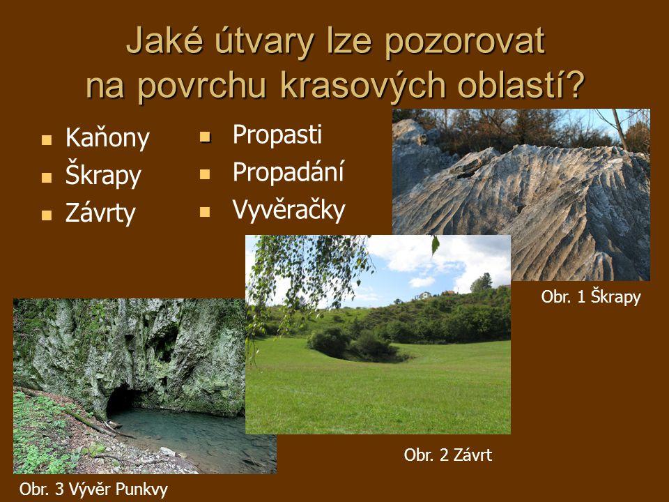 Jaké útvary lze pozorovat v jeskyních.Stalaktity Stalagmity Stalagnáty Obr.