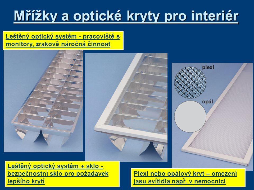 Mřížky a optické kryty pro interiér Leštěný optický systém - pracoviště s monitory, zrakově náročná činnost Leštěný optický systém + sklo - bezpečnost