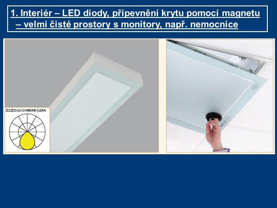 1. Interiér – LED diody, připevnění krytu pomocí magnetu – velmi čisté prostory s monitory, např. nemocnice