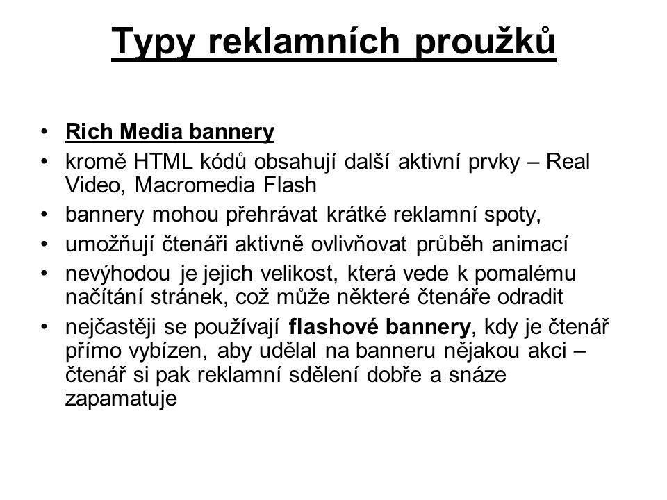 Typy reklamních proužků Rich Media bannery kromě HTML kódů obsahují další aktivní prvky – Real Video, Macromedia Flash bannery mohou přehrávat krátké