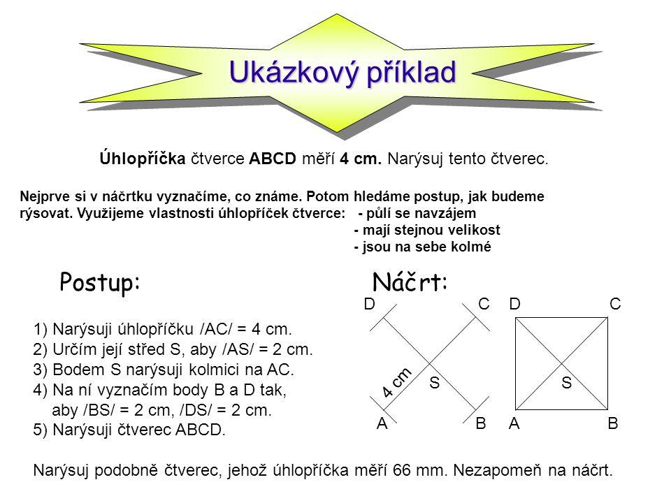 Troška procvičení neuškodí 1) Narýsuj čtverec KLMN o straně /KL/ = 5cm a jeho úhlopříčky.