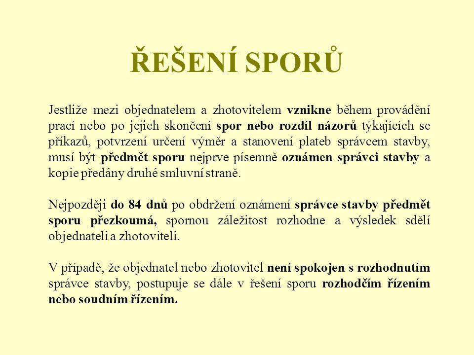 ŘEŠENÍ SPORŮ Jestliže mezi objednatelem a zhotovitelem vznikne během provádění prací nebo po jejich skončení spor nebo rozdíl názorů týkajících se pří