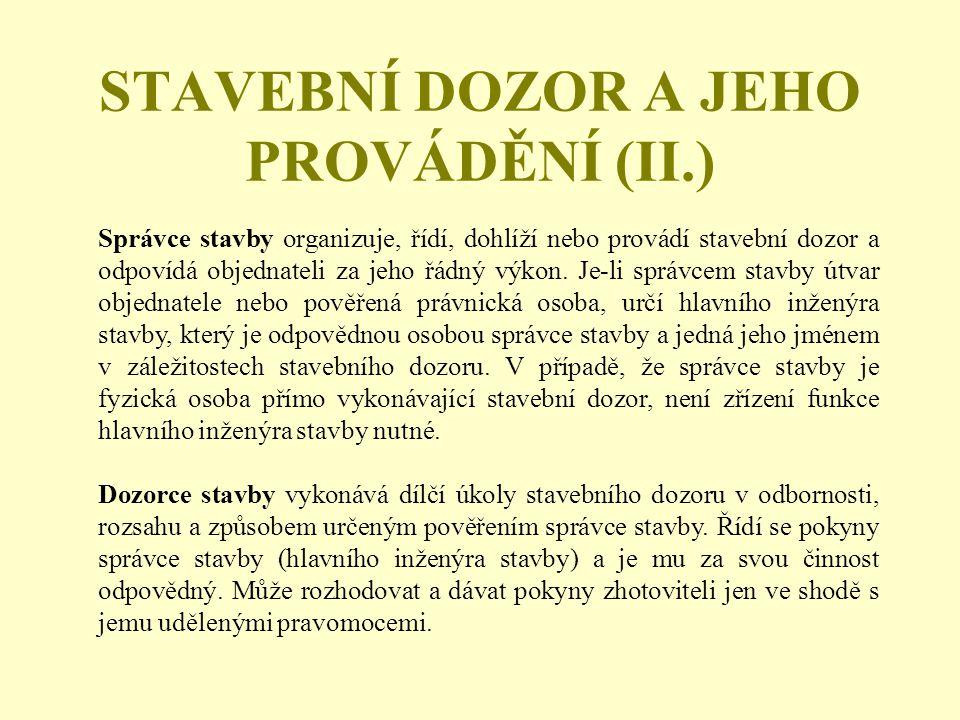 STAVEBNÍ DOZOR A JEHO PROVÁDĚNÍ (III.) Asistent napomáhá plnit úkoly stavebního dozorce.