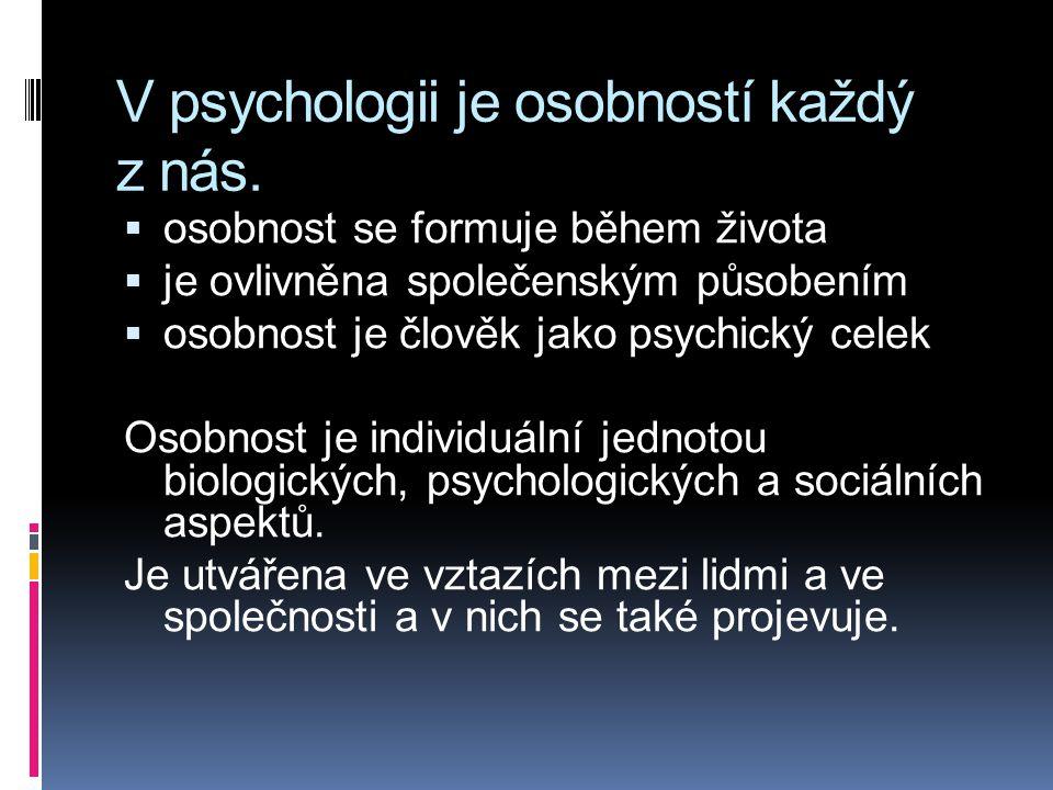 V psychologii je osobností každý z nás.