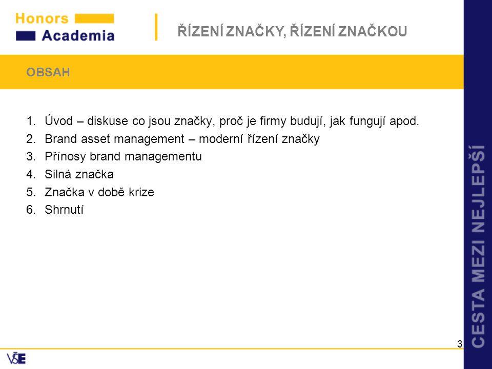 ŘÍZENÍ ZNAČKY, ŘÍZENÍ ZNAČKOU 2.