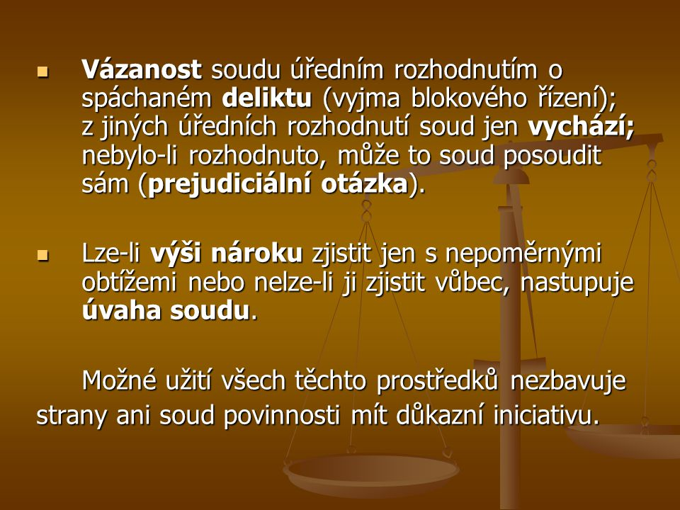 Vázanost soudu úředním rozhodnutím o spáchaném deliktu (vyjma blokového řízení); z jiných úředních rozhodnutí soud jen vychází; nebylo-li rozhodnuto,