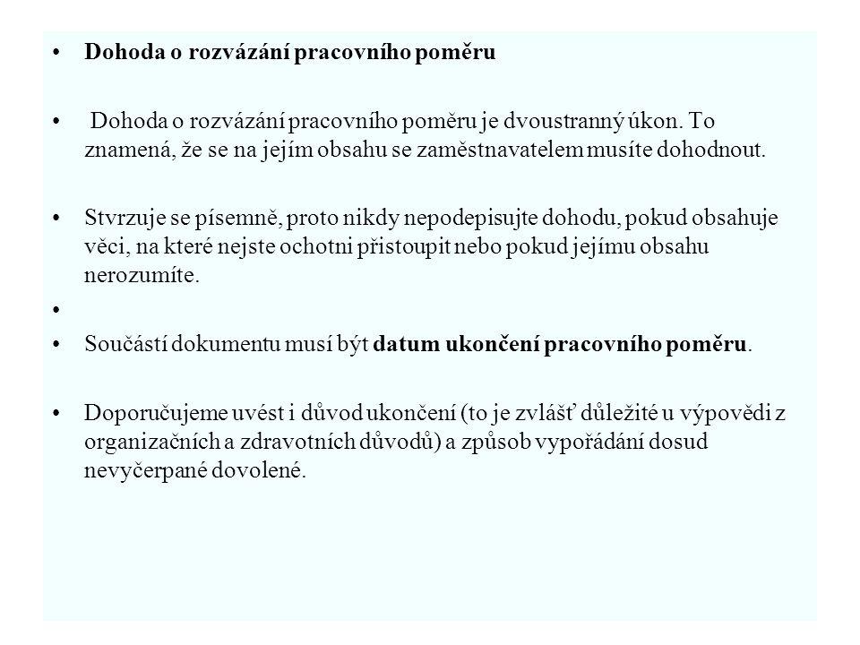 Dohoda o rozvázání pracovního poměru Dohoda o rozvázání pracovního poměru je dvoustranný úkon.