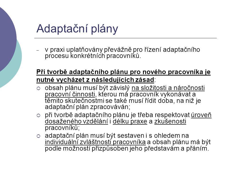 Adaptační plány  v praxi uplatňovány převážně pro řízení adaptačního procesu konkrétních pracovníků. Při tvorbě adaptačního plánu pro nového pracovní
