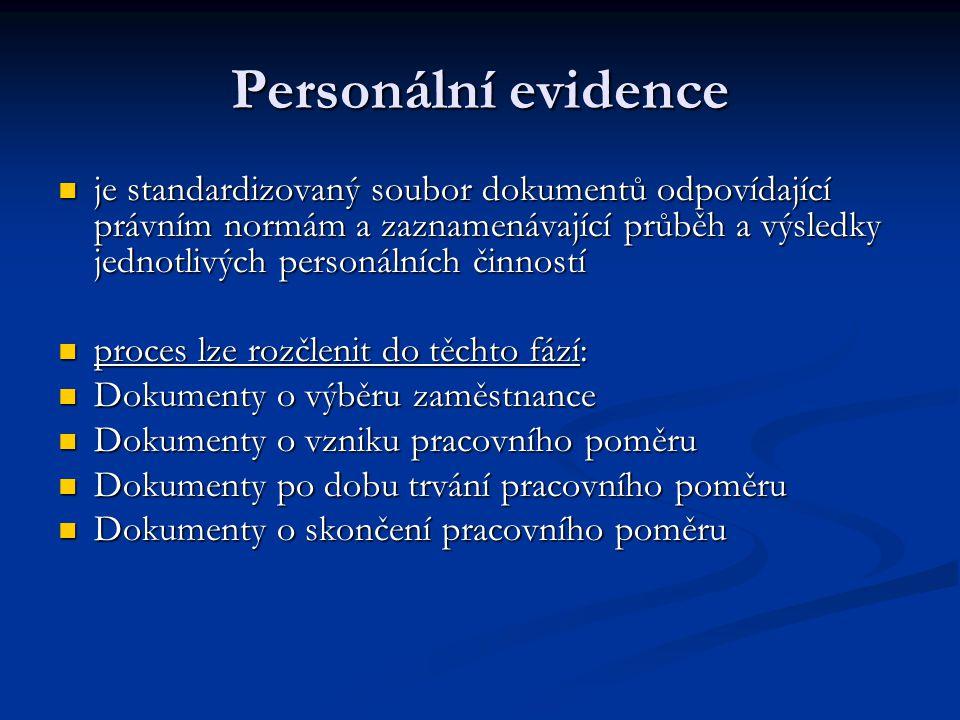 Dokumenty o výběru zaměstnance Zahrnují: stanovení požadavků na pracovní místo a na zaměstnance Zahrnují: stanovení požadavků na pracovní místo a na zaměstnance způsob získávání zaměstnanců (inzerát) způsob získávání zaměstnanců (inzerát) získání a posouzení osobních údajů o novém zaměstnanci získání a posouzení osobních údajů o novém zaměstnanci protokol o průběhu a výsledcích výběrového řízení protokol o průběhu a výsledcích výběrového řízení