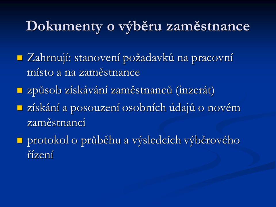 Dokumenty o vzniku pracovního poměru Pracovní smlouvu Pracovní smlouvu jmenování jmenování