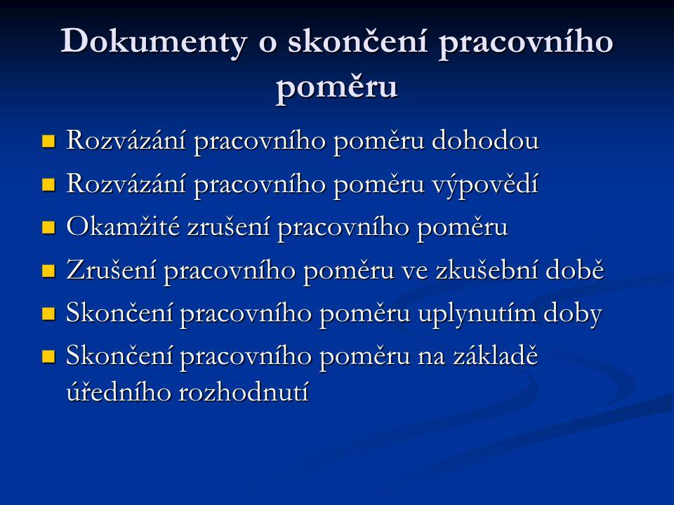 Dokumenty o skončení pracovního poměru Rozvázání pracovního poměru dohodou Rozvázání pracovního poměru dohodou Rozvázání pracovního poměru výpovědí Ro