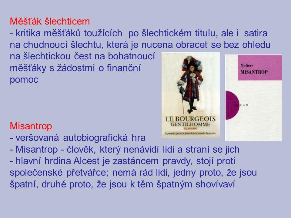 Měšťák šlechticem - kritika měšťáků toužících po šlechtickém titulu, ale i satira na chudnoucí šlechtu, která je nucena obracet se bez ohledu na šlech