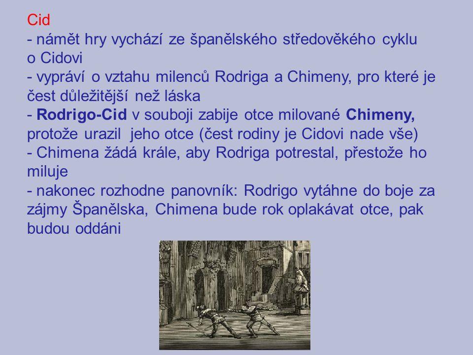 Cid - námět hry vychází ze španělského středověkého cyklu o Cidovi - vypráví o vztahu milenců Rodriga a Chimeny, pro které je čest důležitější než lás