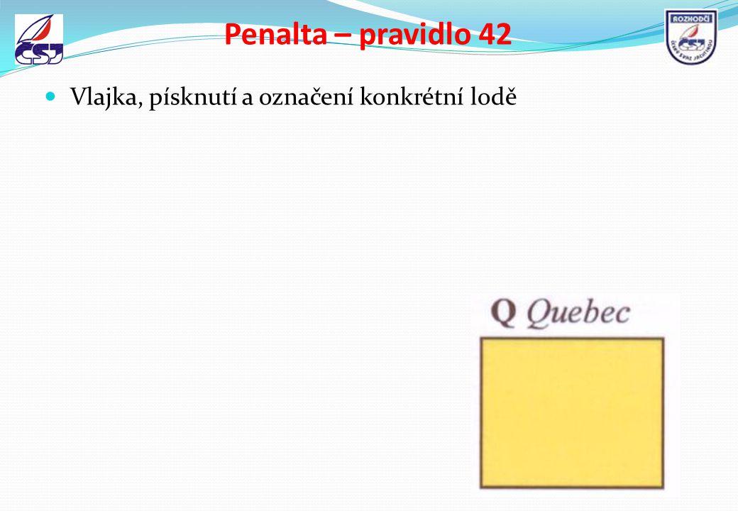 Penalta – pravidlo 42 Vlajka, písknutí a označení konkrétní lodě
