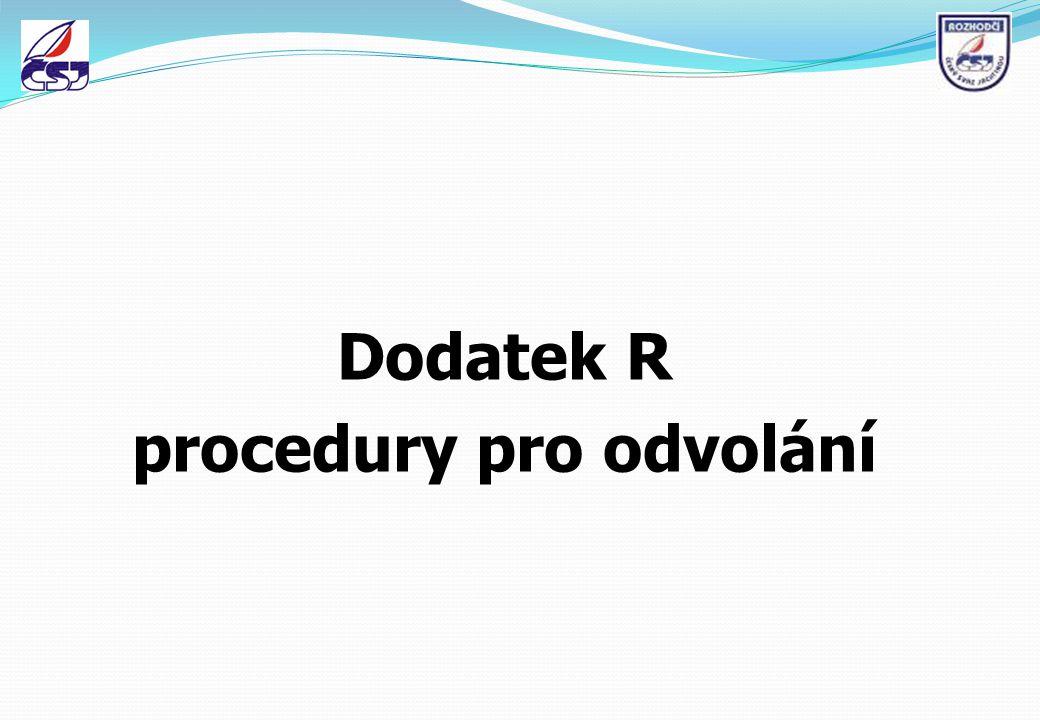 Dodatek R procedury pro odvolání