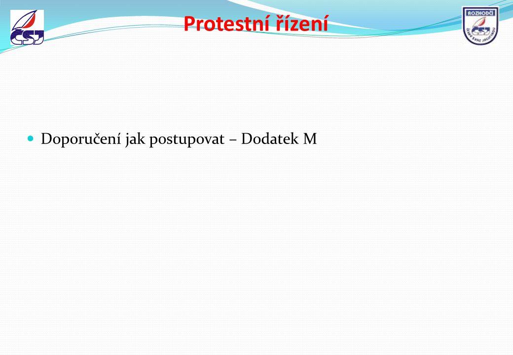 Protestní řízení Doporučení jak postupovat – Dodatek M