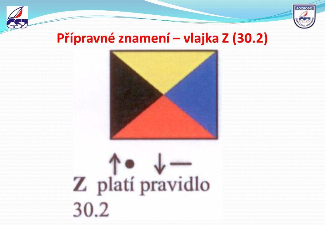 Přípravné znamení – vlajka Z (30.2)