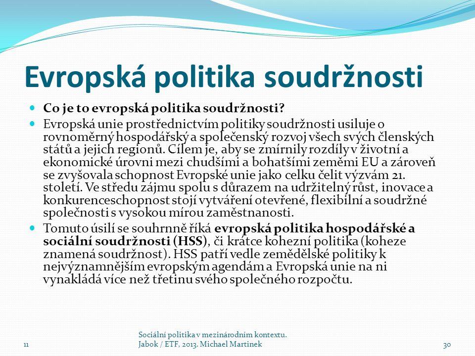 Evropská politika soudržnosti Co je to evropská politika soudržnosti.