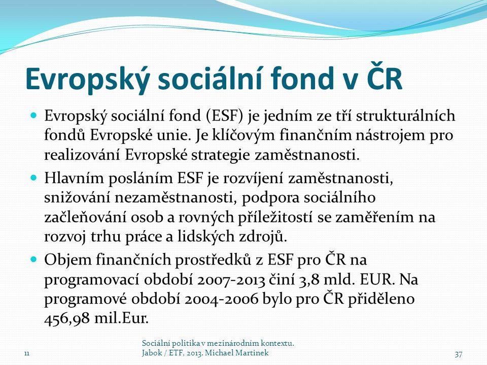 Evropský sociální fond v ČR Evropský sociální fond (ESF) je jedním ze tří strukturálních fondů Evropské unie.