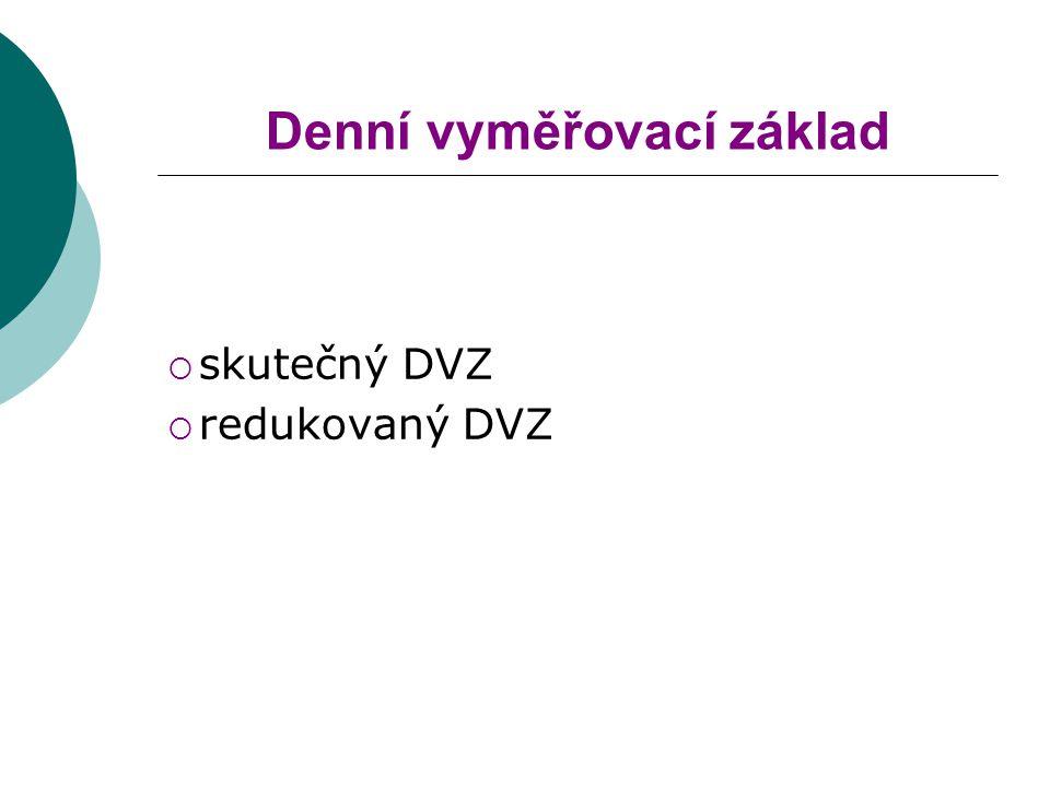 Denní vyměřovací základ  skutečný DVZ  redukovaný DVZ