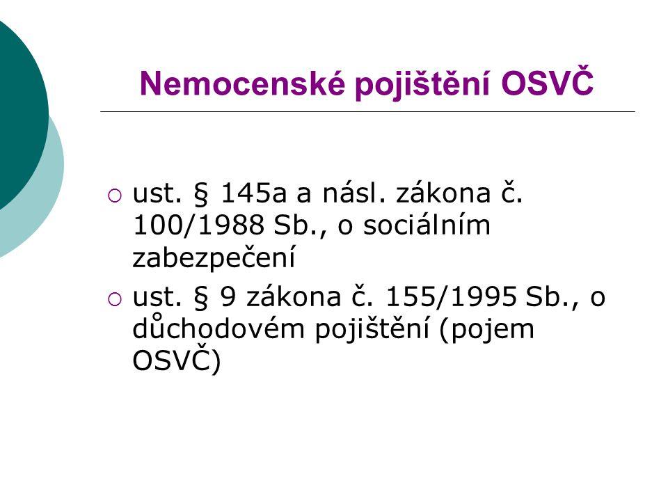 Nemocenské pojištění OSVČ  ust.§ 145a a násl. zákona č.