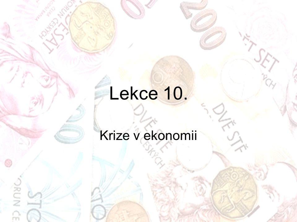 Lekce 10. Krize v ekonomii