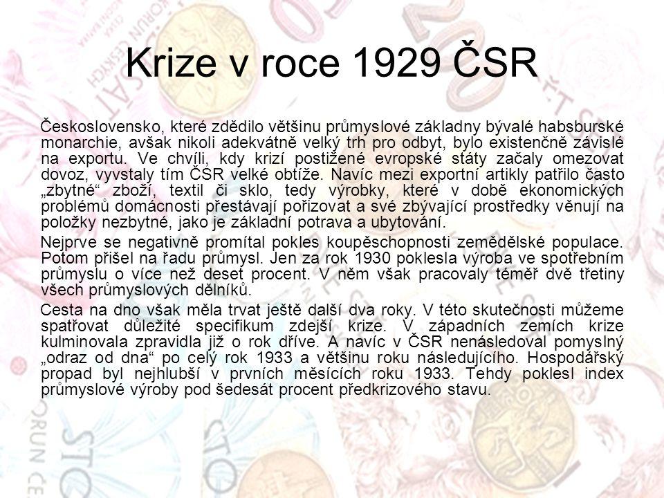 Československo, které zdědilo většinu průmyslové základny bývalé habsburské monarchie, avšak nikoli adekvátně velký trh pro odbyt, bylo existenčně záv
