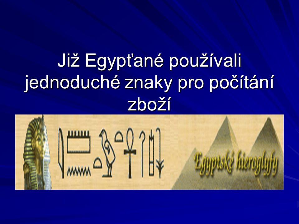 Již Egypťané používali jednoduché znaky pro počítání zboží