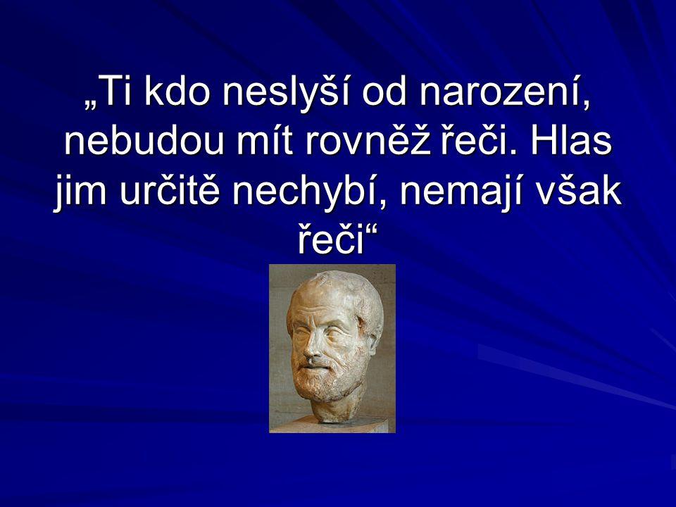 """""""Ti kdo se narodí neslyšící, budou také všichni neschopni myšlení"""