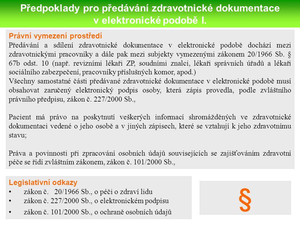 Předpoklady pro předávání zdravotnické dokumentace v elektronické podobě I. Právní vymezení prostředí Předávání a sdílení zdravotnické dokumentace v e