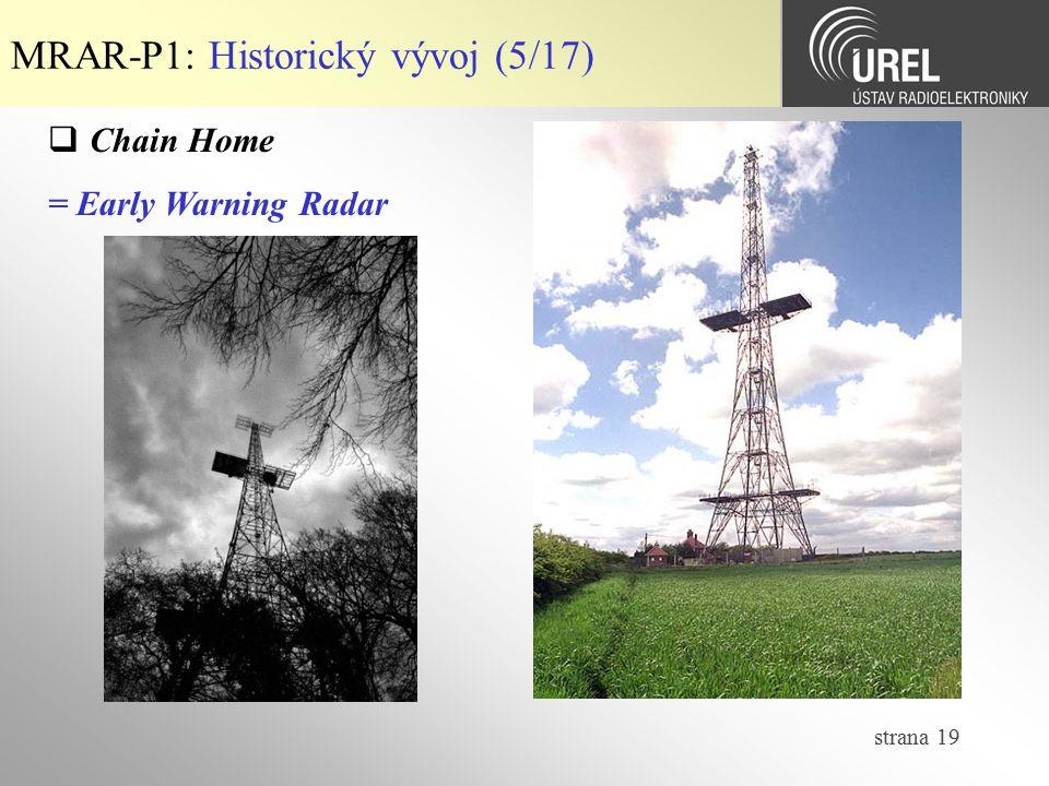 strana 19 MRAR-P1: Historický vývoj (5/17)  Chain Home = Early Warning Radar