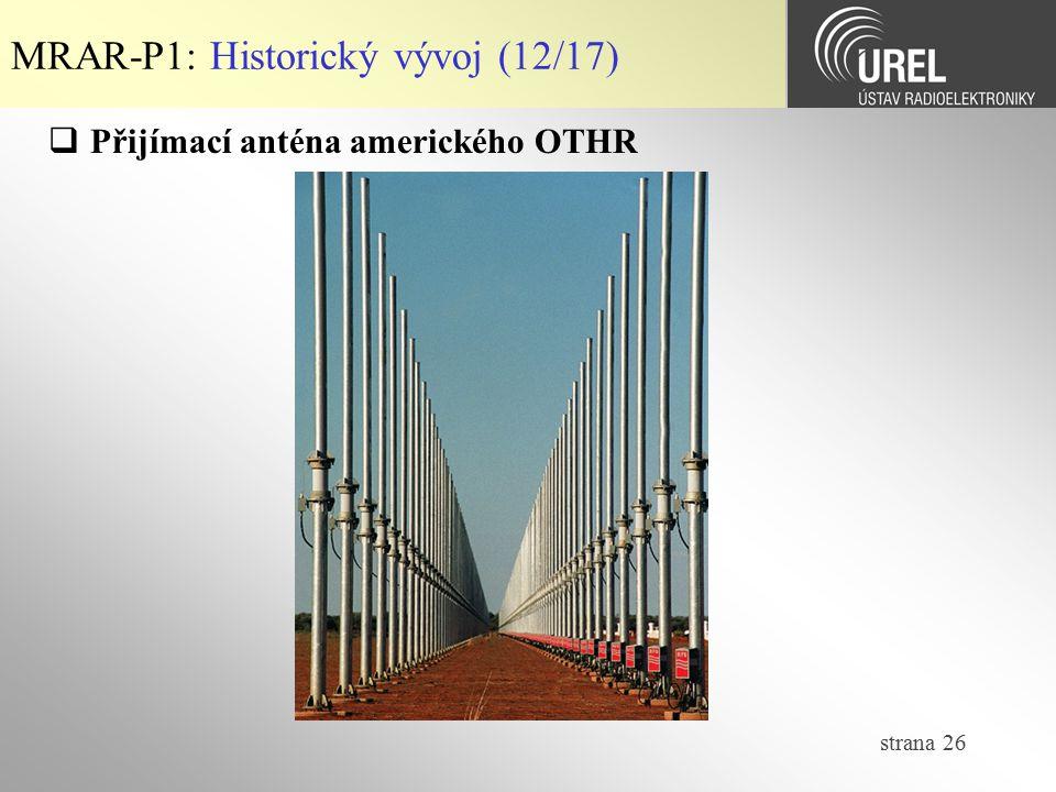 strana 26 MRAR-P1: Historický vývoj (12/17)  Přijímací anténa amerického OTHR