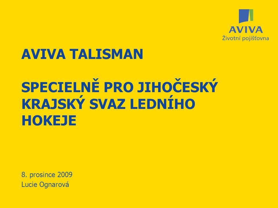 AVIVA TALISMAN SPECIELNĚ PRO JIHOČESKÝ KRAJSKÝ SVAZ LEDNÍHO HOKEJE 8. prosince 2009 Lucie Ognarová