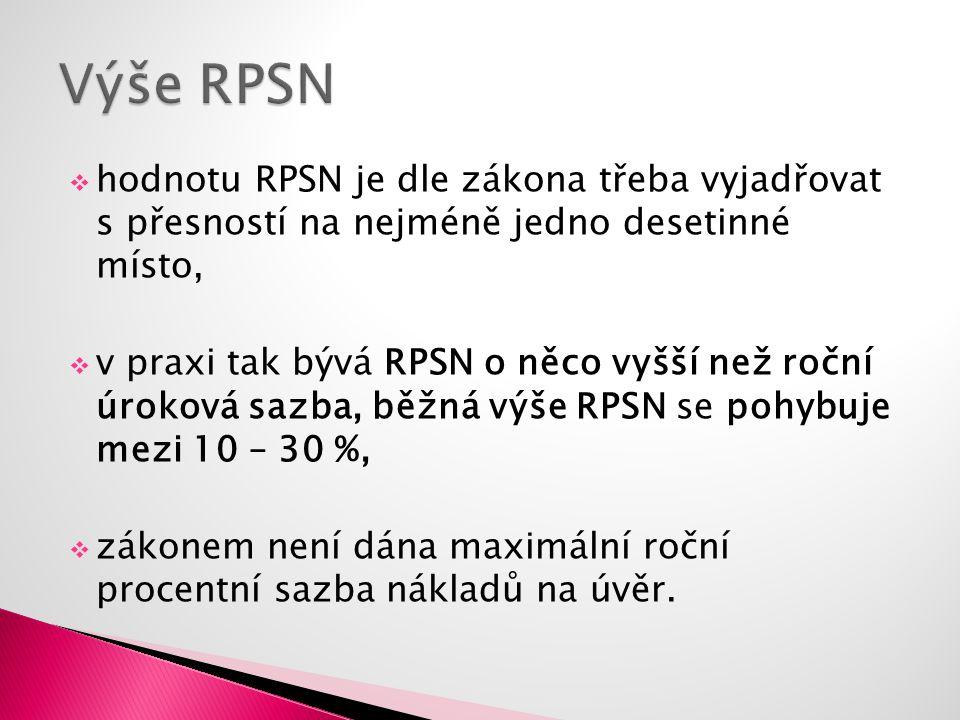  hodnotu RPSN je dle zákona třeba vyjadřovat s přesností na nejméně jedno desetinné místo,  v praxi tak bývá RPSN o něco vyšší než roční úroková sazba, běžná výše RPSN se pohybuje mezi 10 – 30 %,  zákonem není dána maximální roční procentní sazba nákladů na úvěr.