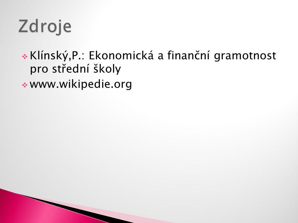  Klínský,P.: Ekonomická a finanční gramotnost pro střední školy  www.wikipedie.org