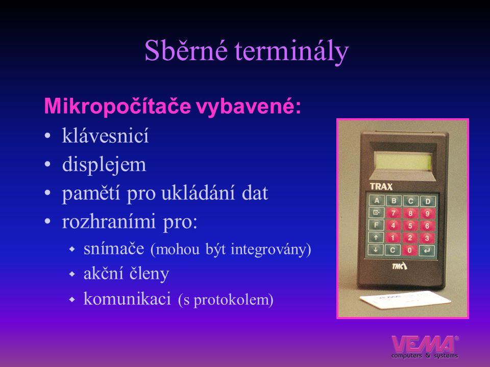 Sběrné terminály Mikropočítače vybavené: klávesnicí displejem pamětí pro ukládání dat rozhraními pro:  snímače (mohou být integrovány)  akční členy