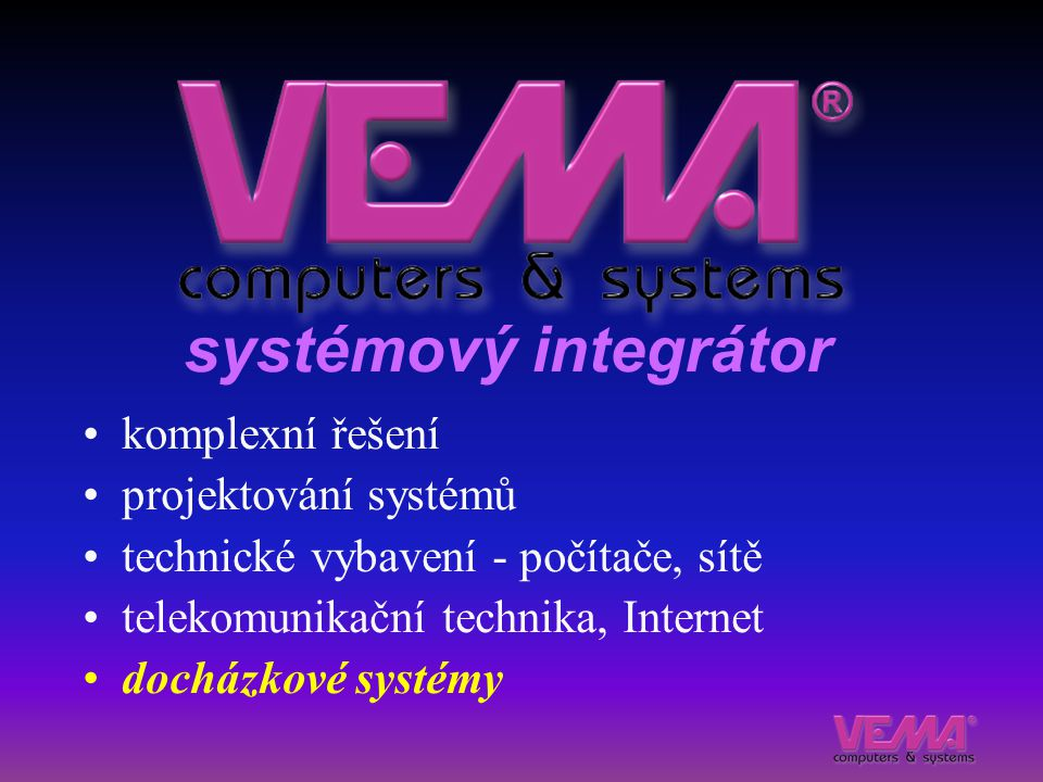 systémový integrátor komplexní řešení projektování systémů technické vybavení - počítače, sítě telekomunikační technika, Internet docházkové systémy