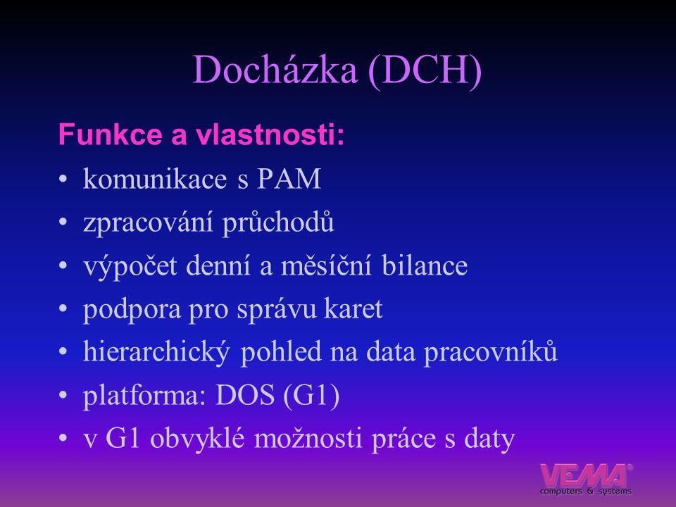 Docházka (DCH) Funkce a vlastnosti: komunikace s PAM zpracování průchodů výpočet denní a měsíční bilance podpora pro správu karet hierarchický pohled