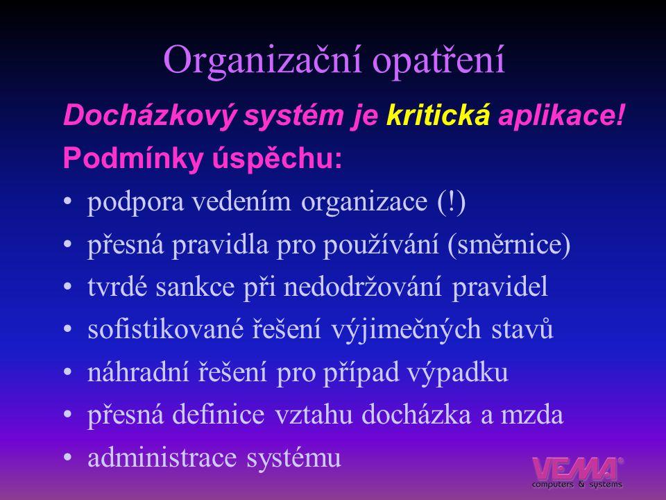 Organizační opatření Docházkový systém je kritická aplikace! Podmínky úspěchu: podpora vedením organizace (!) přesná pravidla pro používání (směrnice)