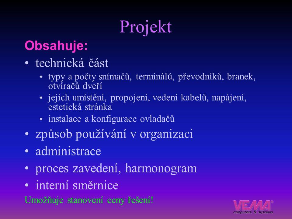 Projekt Obsahuje: technická část  typy a počty snímačů, terminálů, převodníků, branek, otvíračů dveří  jejich umístění, propojení, vedení kabelů, na