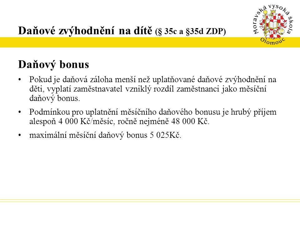 Příklad 1.Slečna Jana byla studentkou do 15.srpna 2012.