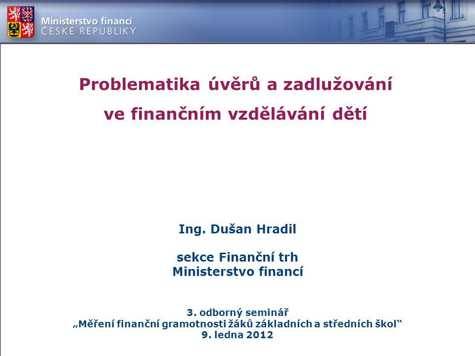 Bankovní produkty pro studenty Jsou studenti účastníky finančního trhu.