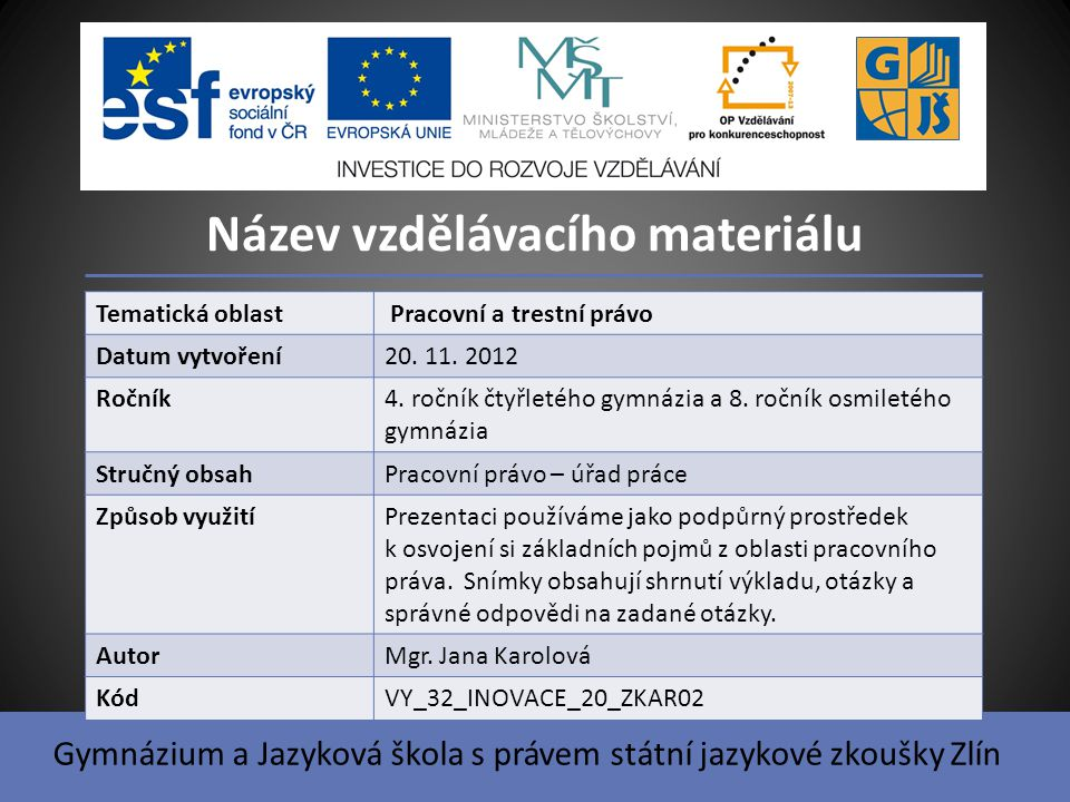 Pracovní právo základní pojmy Úřad práce České republiky byl zřízen s účinností od 1.