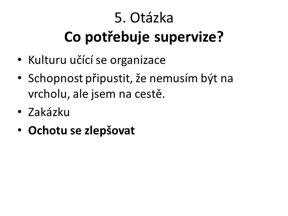 6.Otázka Jak poznáme, že šlo o supervizi. Co se stane.