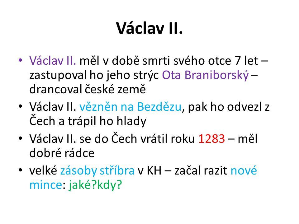 založen Zbraslavský klášter v Polsku vymřel roku 1300 rod Piastovců – Václav si vzal za ženu polskou dědičku Elišku Rejčku a stal se tak i polským králem 1301 – vymírají Arpádovci v Uhrách – Václav II.