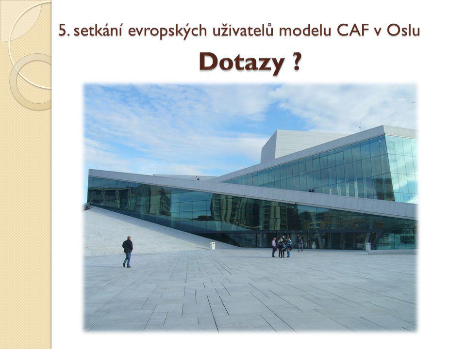 5. setkání evropských uživatelů modelu CAF v Oslu