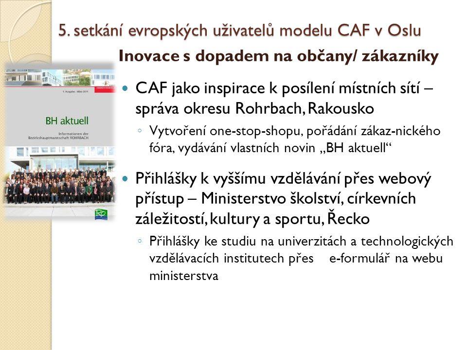 5. setkání evropských uživatelů modelu CAF v Oslu Inovace s dopadem na občany/ zákazníky CAF jako inspirace k posílení místních sítí – správa okresu R